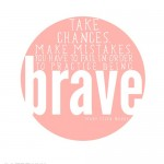 Inspired Ideas: Be You, Bravely
