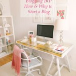 Blogging 101: How & Why to Start a Blog
