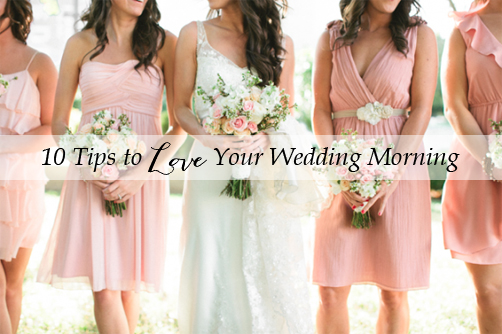 How to Love Your Wedding Morning