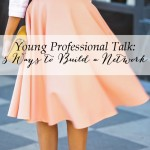 How to Build a Network as a Young Professional