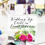 Quick Wedding Tip: Create an Email Address