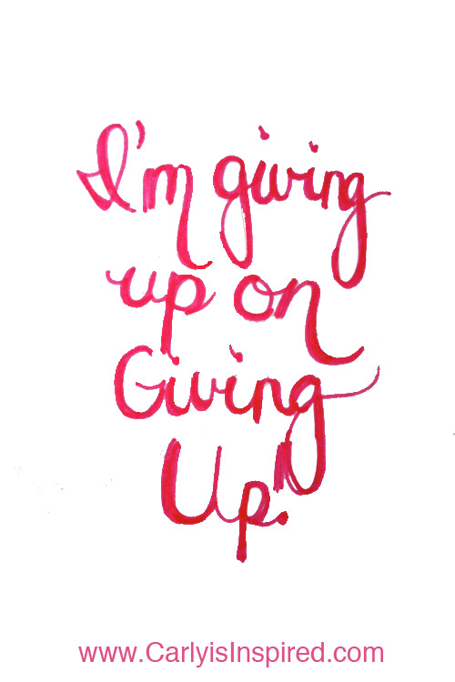 Inspired Ideas: Giving Up on Giving Up